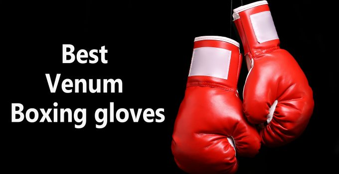 best venum boxing gloves